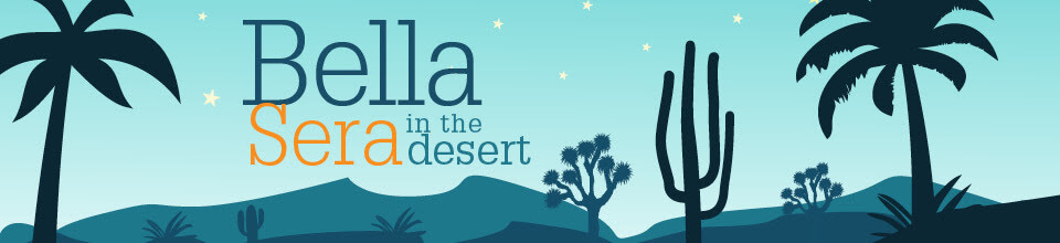 Bella Sera in the Desert