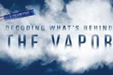 E-Cigarettes - Decoding What's Behind the Vapor Inforgraphic